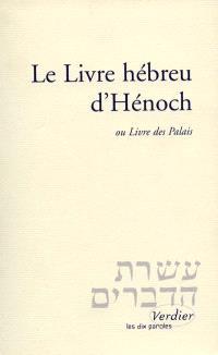 Le livre hébreu d'Hénoch ou Livre des palais. Hénoch c'est Métatron