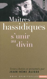 Maîtres hassidiques : s'unir au divin