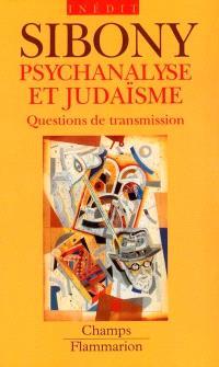 Psychanalyse et judaïsme : questions de transmission