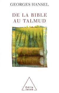 De la Bible au Talmud; Suivi de L'itinéraire de pensée d'Emmanuel Levinas