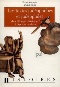 Textes judéophobes et judéophiles dans l'Europe chrétienne à l'époque moderne