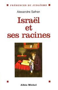 Israël et ses racines : thèmes fondamentaux de la spiritualité juive