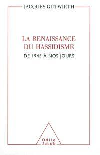 La renaissance du hassidisme : de 1945 à nos jours