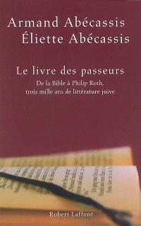 Le livre des passeurs : de la Bible à Philip Roth, trois mille ans de littérature juive