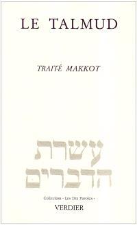 Le Talmud : traité Makkot
