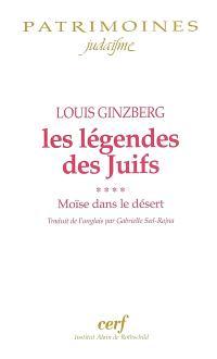 Les légendes des juifs. Volume 4, Moïse dans le désert