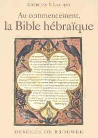 Au commencement, la Bible hébraïque