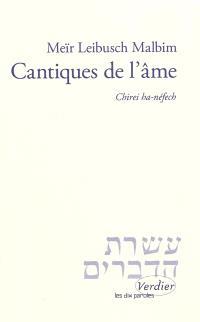 Cantiques de l'âme : double commentaire sur le Cantique des cantiques : chirei ha-néfech