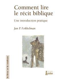 Comment lire le récit biblique : une introduction pratique