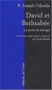 David et Bethsabée : le secret du mariage
