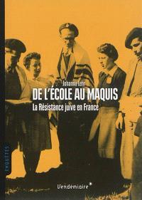 De l'école au maquis : la Résistance juive en France