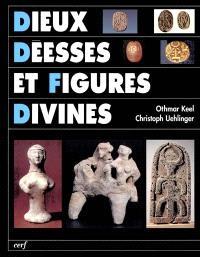 Dieux, déesses et figures divines : les sources iconographiques de l'histoire de la religion d'Israël