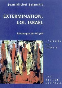 Dispersion, persécution, Israël : éthanalyse du fait juif