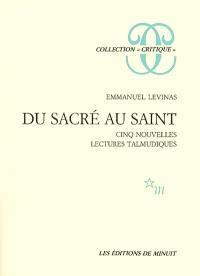 Du sacré au saint : cinq nouvelles lectures talmudiques