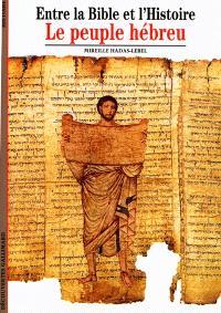 Entre la Bible et l'histoire : le peuple hébreu