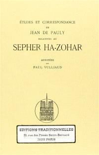 Etudes et correspondance relatives au Sepher Ha-Zohar