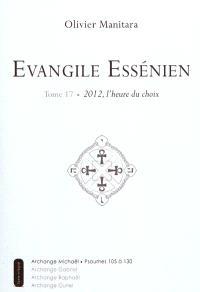 Evangile essénien : archange Michaël. Volume 17, L'heure du choix : psaumes 105 à 130