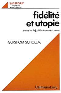 Fidélité et utopie : essais sur le judaïsme contemporain