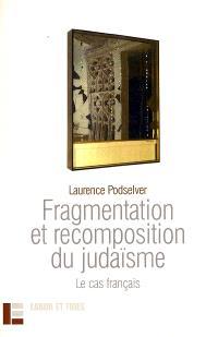 Fragmentation et recomposition du judaïsme. Suivi de Discussion avec Jörg Stolz