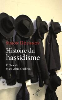 Histoire du hassidisme : une étude fondée sur des sources directes, des documents imprimés et des manuscrits