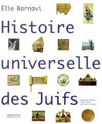 Histoire universelle des juifs : de la genèse au XXIe siècle