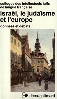 Israel, le judaïsme et l'Europe : actes du XXIIIe colloque des intellectuels juifs de langue française