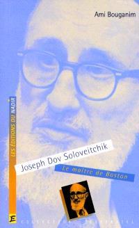 J. Soloveitchik : le Maître de Boston