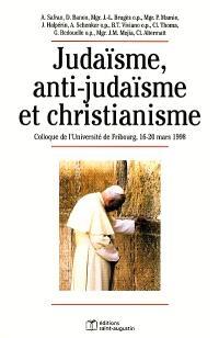 Judaïsme, anti-judaïsme et christianisme : colloque du 16 au 20 mars 1998, Faculté de théologie de l'Université de Fribourg