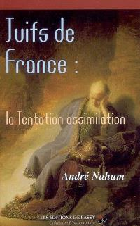 Juifs de France : la tentation assimilation