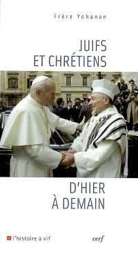 Juifs et chrétiens : d'hier à demain