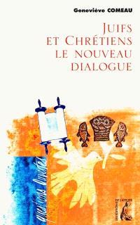 Juifs et chrétiens : le nouveau dialogue