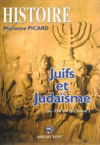 Juifs et judaïsme : manuel d'histoire juive. Volume 1, De 700 avant à 70 après