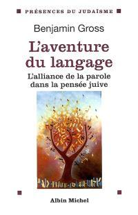 L'aventure du langage : l'alliance de la parole dans la pensée juive