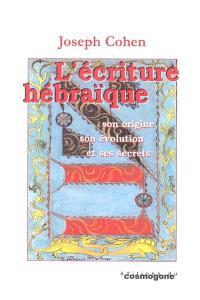 L'écriture hébraïque : son origine, son évolution et ses secrets