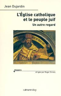 L'Eglise catholique et le peuple juif : un autre regard