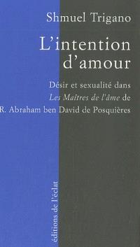 L'intention d'amour : désir et sexualité dans Les maîtres de l'âme de R. Abraham ben David de Posquières