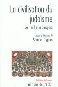 La civilisation du judaïsme : de l'exil à la diaspora