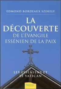 La découverte de l'Evangile essénien de la paix : les Esséniens et le Vatican