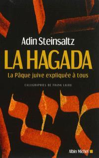 La Hagada : la Pâque juive expliquée à tous