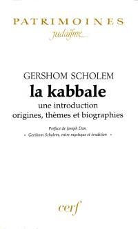 La kabbale : une introduction, origines, thèmes et biographies