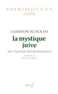 La Mystique juive : les thèmes fondamentaux