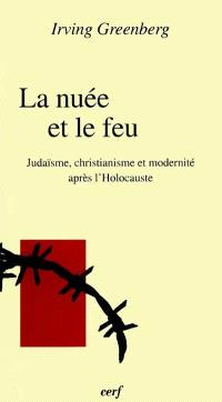 La nuée et le feu : judaïsme, christianisme et modernité après l'Holocauste
