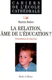 La relation, âme de l'éducation ?