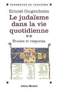 Le judaïsme dans la vie quotidienne : études et responsa