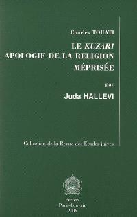 Le Kuzari, apologie de la religion méprisée
