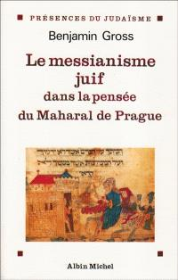 Le Maharal de Prague et le messianisme juif
