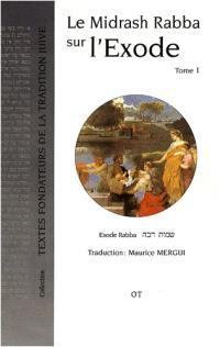 Le Midrash rabba sur l'Exode. Volume 1, Le Midrash Rabba sur l'Exode