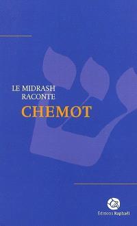 Le Midrash raconte. Volume 3, Chemot