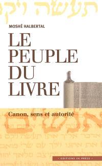 Le peuple du Livre : canon, sens et autorité