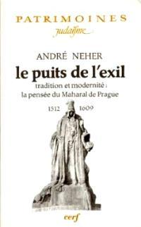 Le puits de l'exil : tradition et modernité : la pensée du Maharal de Prague (1512-1609)